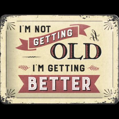 — NA26194 — Tin Sign 15 x 20cm 'I'm not getting old' — Nostalgic Art